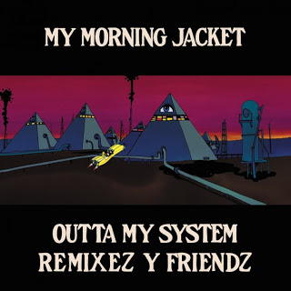 My Morning Jacket Outta My System Remixes 608x608