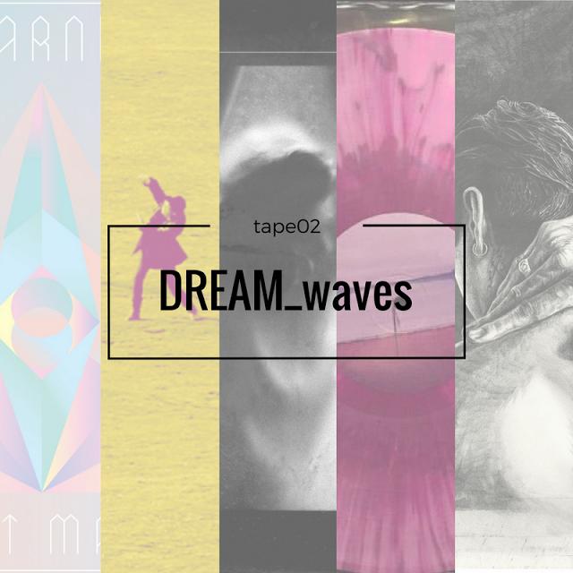 dreamwaveTAPE02