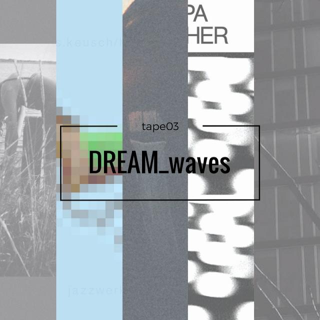 dreamwaveTAPE03